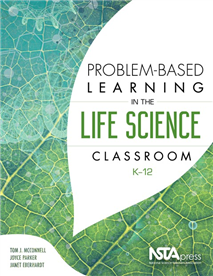Problem-Based Learning in the Life Science Classroom K-12 cover